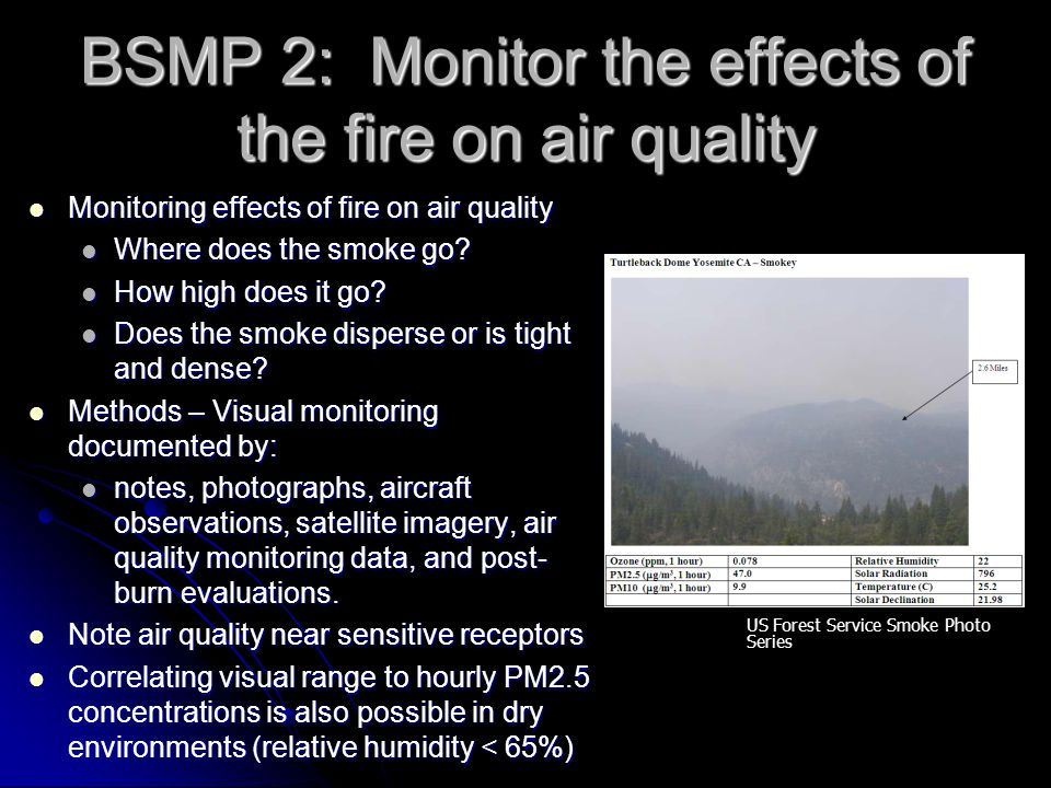 BSMP 2: Monitor the effects of the fire on air quality Monitoring effects of fire on air quality Monitoring effects of fire on air quality Where does