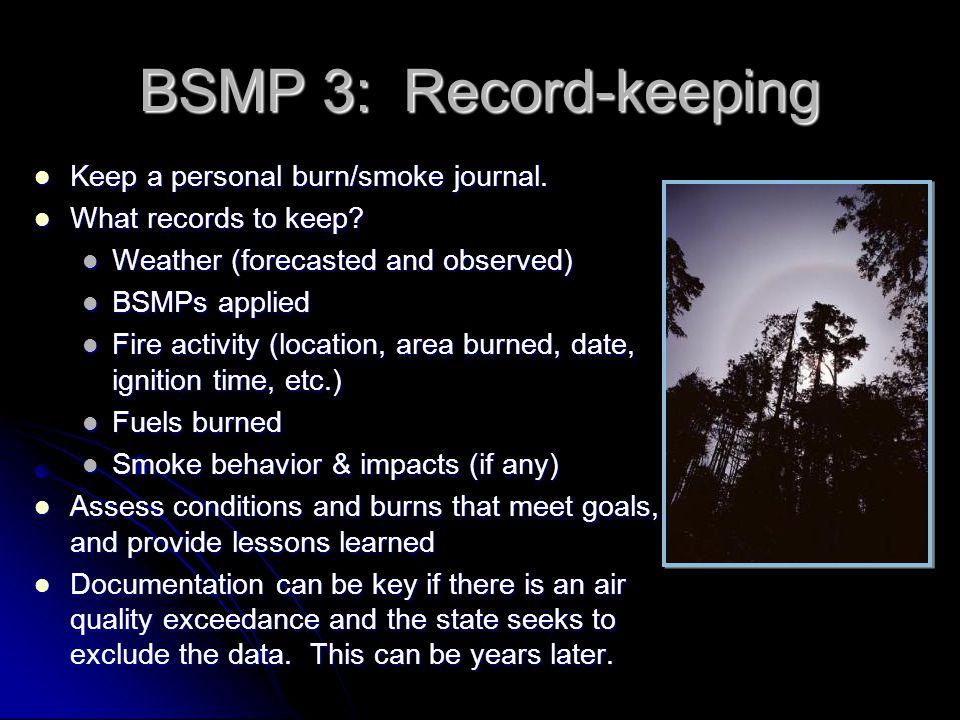 BSMP 3: Record-keeping Keep a personal burn/smoke journal.