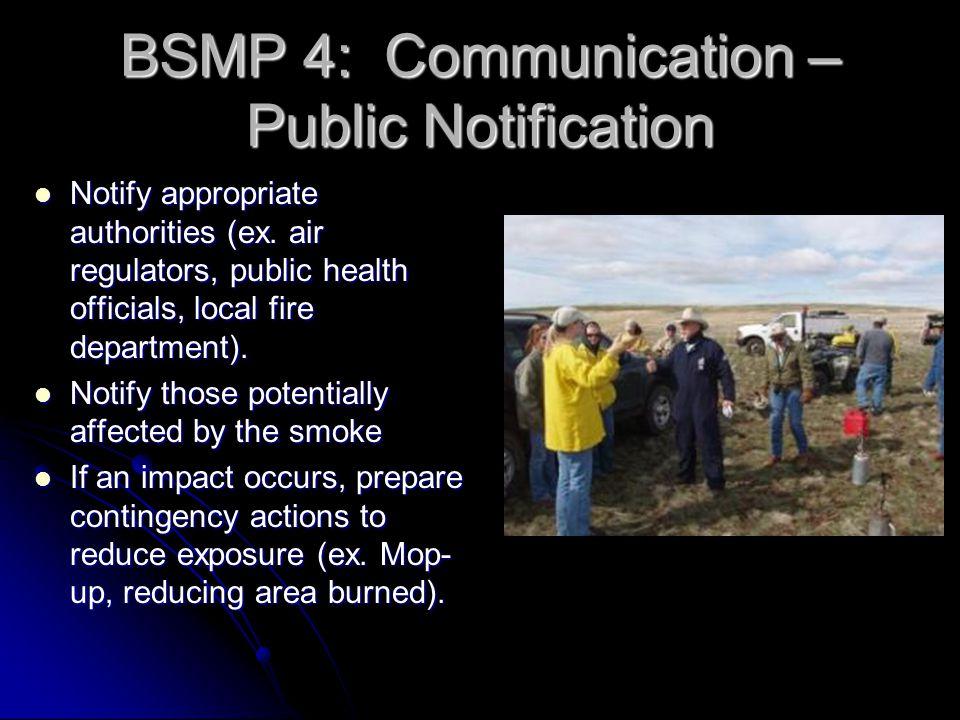 BSMP 4: Communication – Public Notification Notify appropriate authorities (ex.