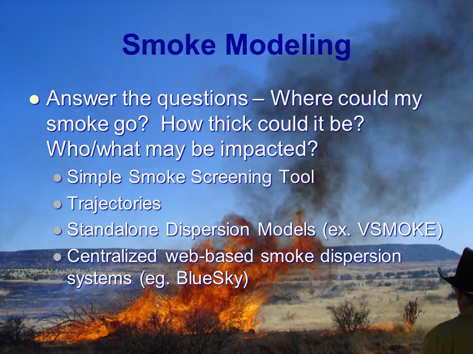 Smoke Modeling Answer the questions – Where could my smoke go.
