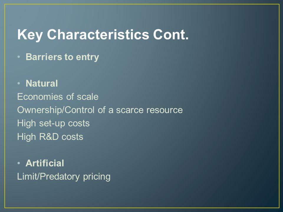 Key Characteristics Cont.