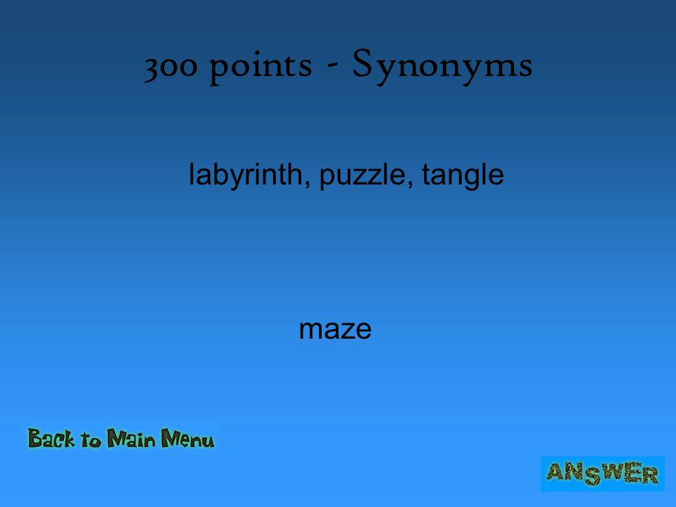 300 points - Synonyms labyrinth, puzzle, tangle maze