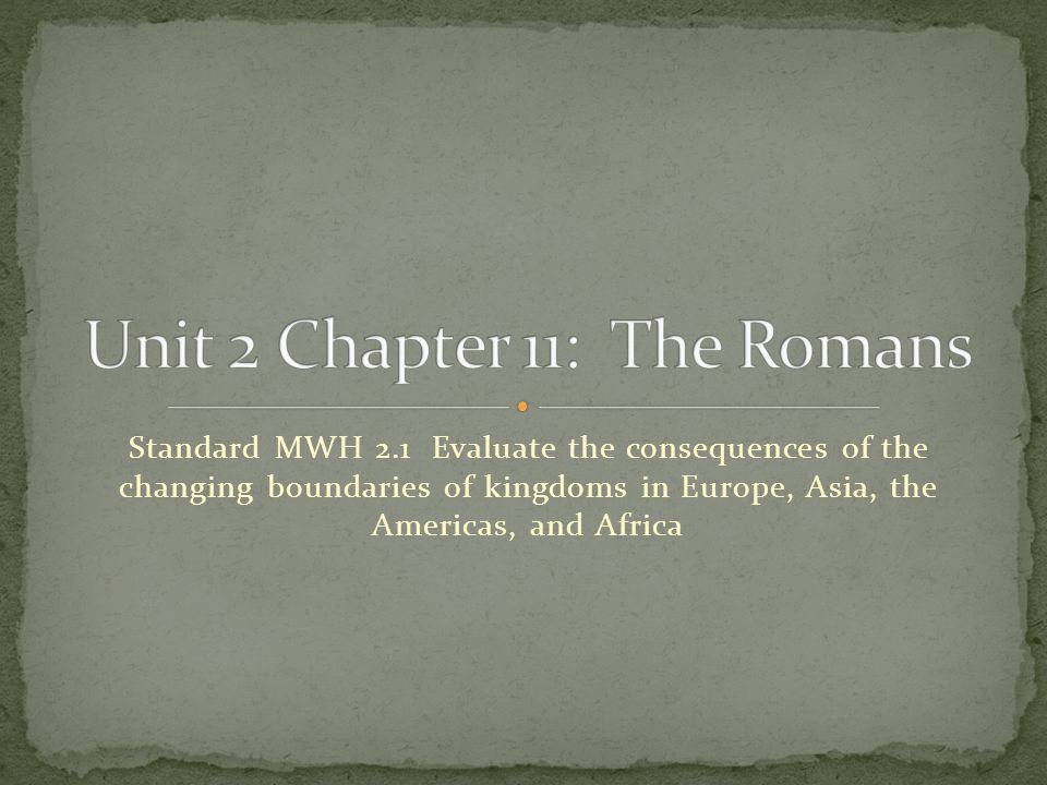 Standard MWH 2.1 Evaluate the consequences of the changing boundaries of kingdoms in Europe, Asia, the Americas, and Africa