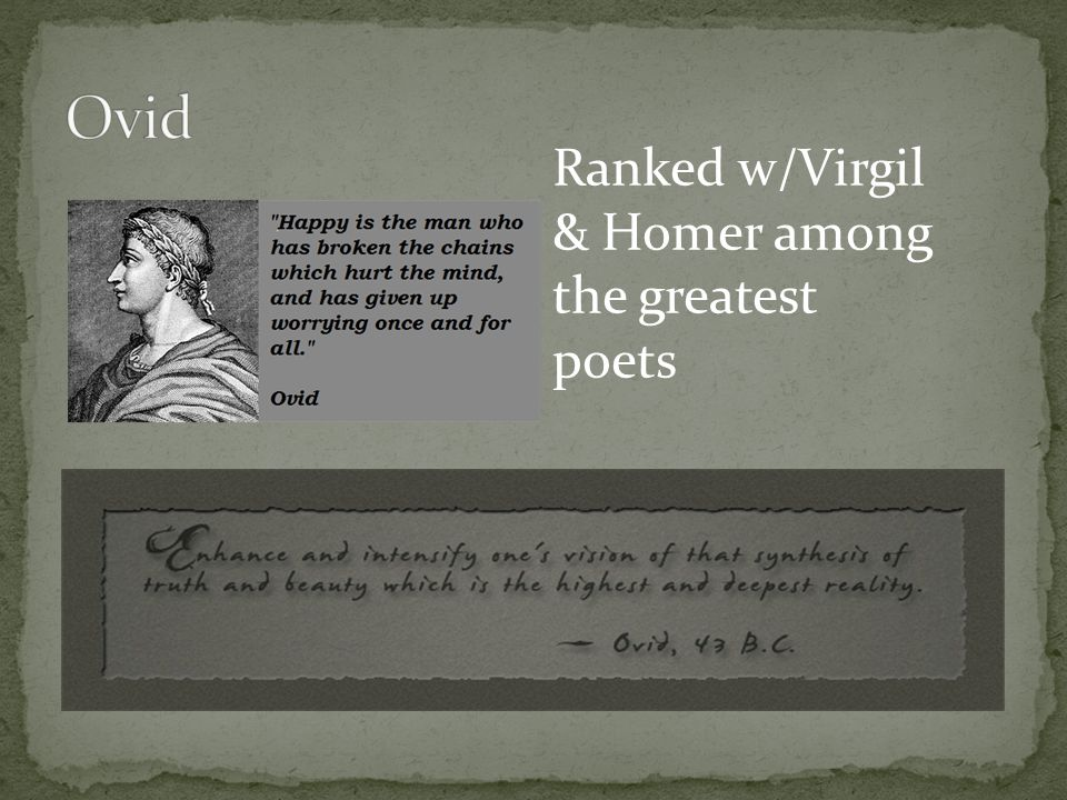 Ranked w/Virgil & Homer among the greatest poets