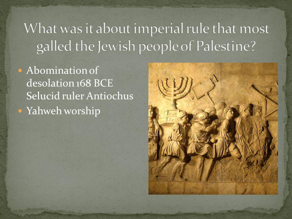 Abomination of desolation 168 BCE Selucid ruler Antiochus Yahweh worship