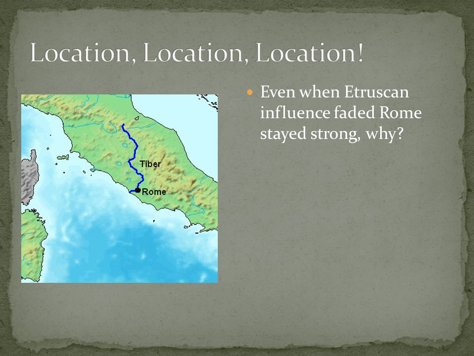 Even when Etruscan influence faded Rome stayed strong, why?