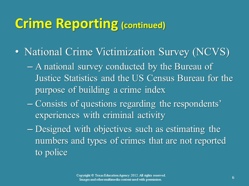 Copyright © Texas Education Agency 2012. All rights reserved. Images and other multimedia content used with permission. Crime Reporting (continued) Na