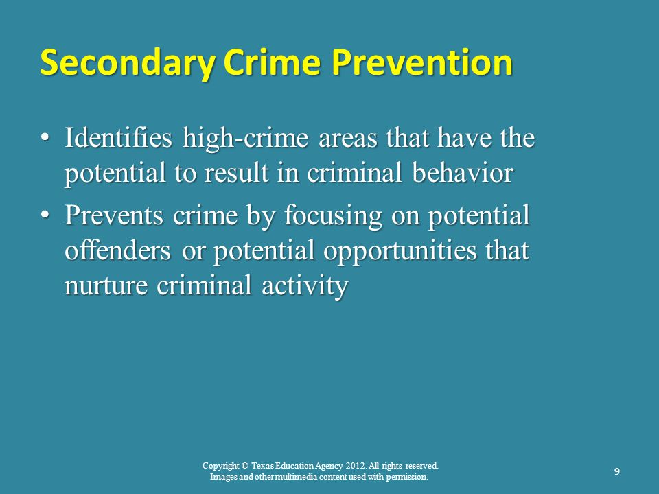 Copyright © Texas Education Agency 2012. All rights reserved. Images and other multimedia content used with permission. Secondary Crime Prevention Ide