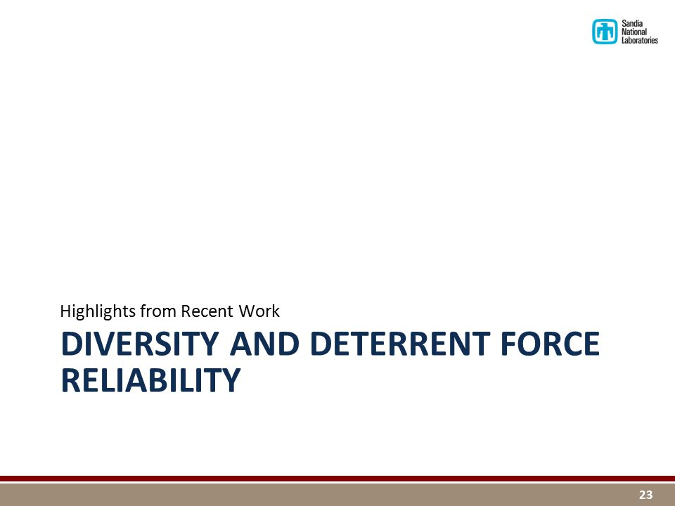 DIVERSITY AND DETERRENT FORCE RELIABILITY Highlights from Recent Work 23