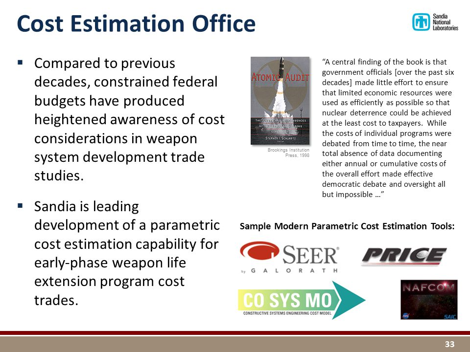 Cost Estimation Office  Compared to previous decades, constrained federal budgets have produced heightened awareness of cost considerations in weapon system development trade studies.