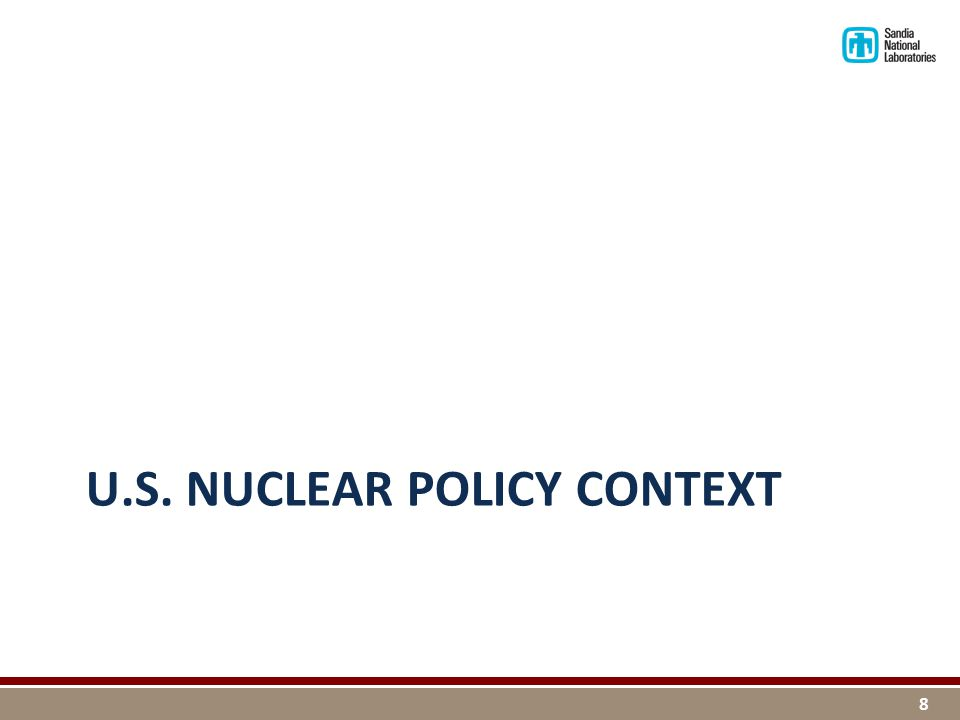 U.S. NUCLEAR POLICY CONTEXT 8