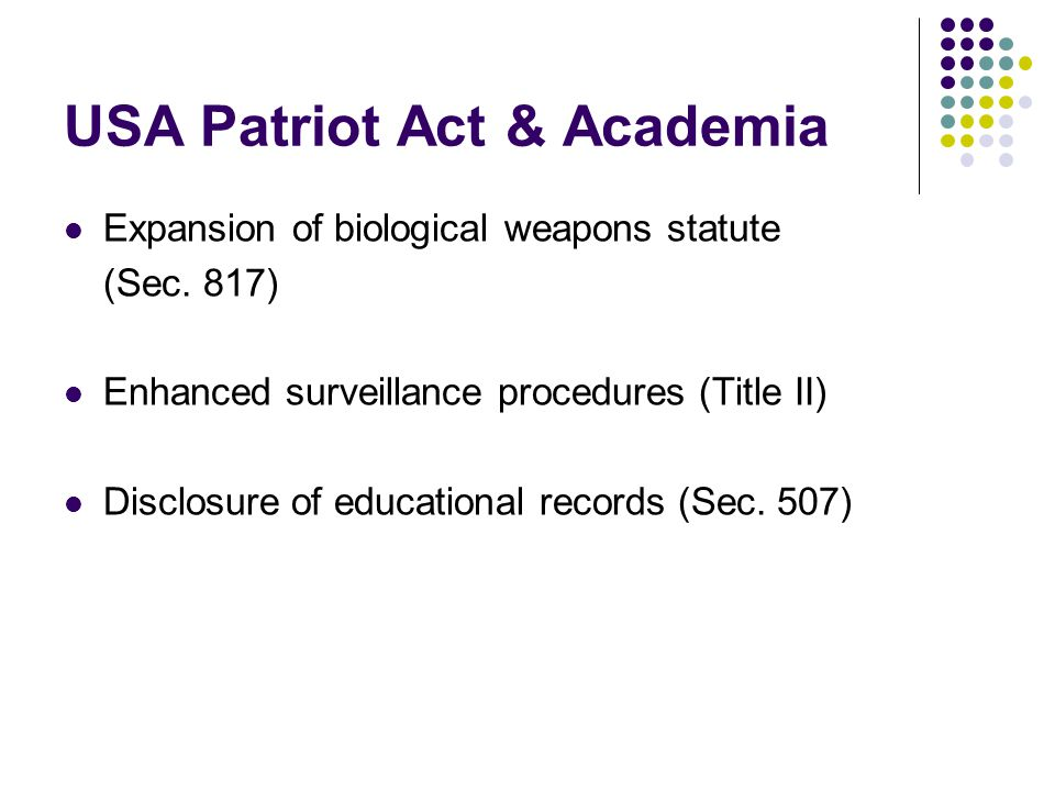 USA Patriot Act & Academia Expansion of biological weapons statute (Sec.