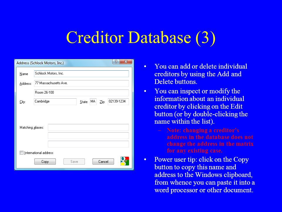 Creditor Database (3) You can add or delete individual creditors by using the Add and Delete buttons.
