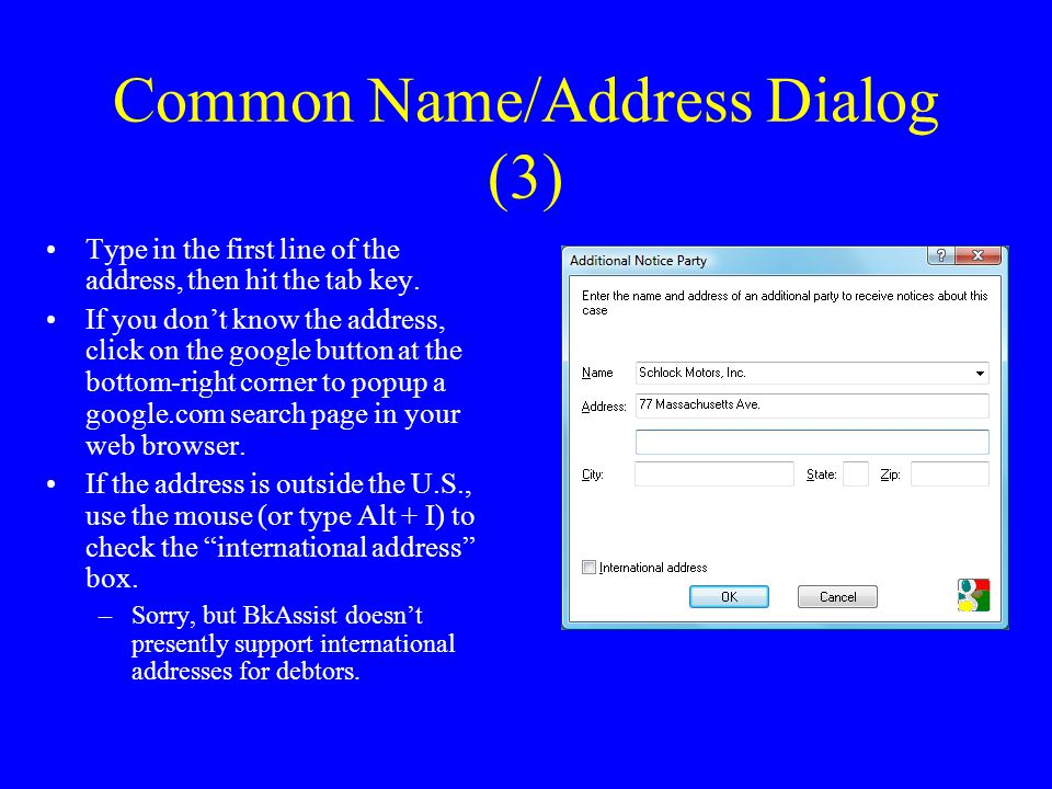 Common Name/Address Dialog (3) Type in the first line of the address, then hit the tab key.