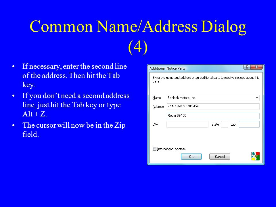 Common Name/Address Dialog (4) If necessary, enter the second line of the address.