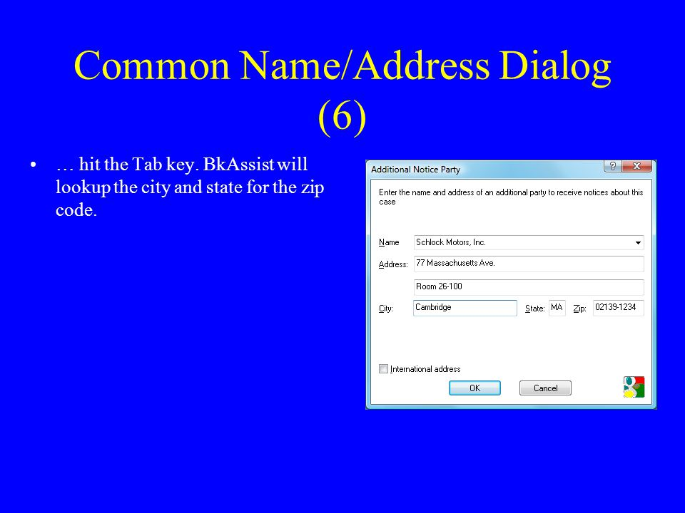 Common Name/Address Dialog (6) … hit the Tab key.
