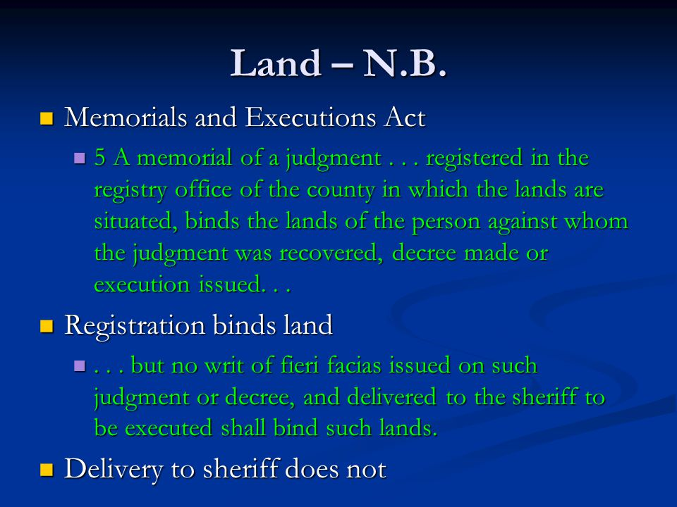 Land – N.B. Memorials and Executions Act Memorials and Executions Act 5 A memorial of a judgment...