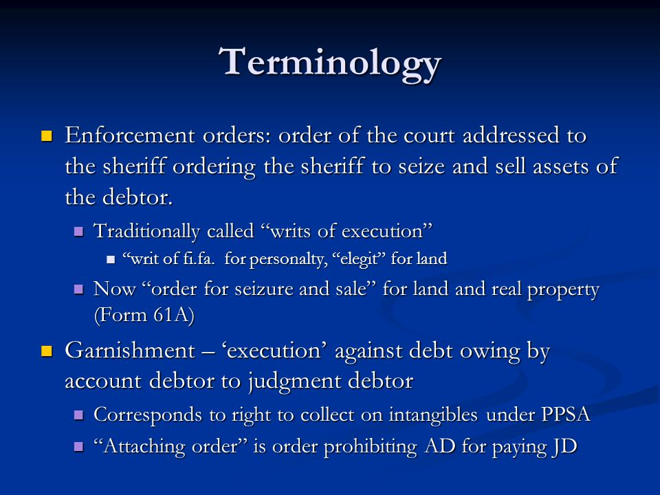 Personal Property – Ontario Execution Act Execution Act 10.(1) Subject to the Land Titles Act and to section 11 a writ of execution binds the goods and lands against which it is issued from the time it has been received for execution and recorded by the sheriff.