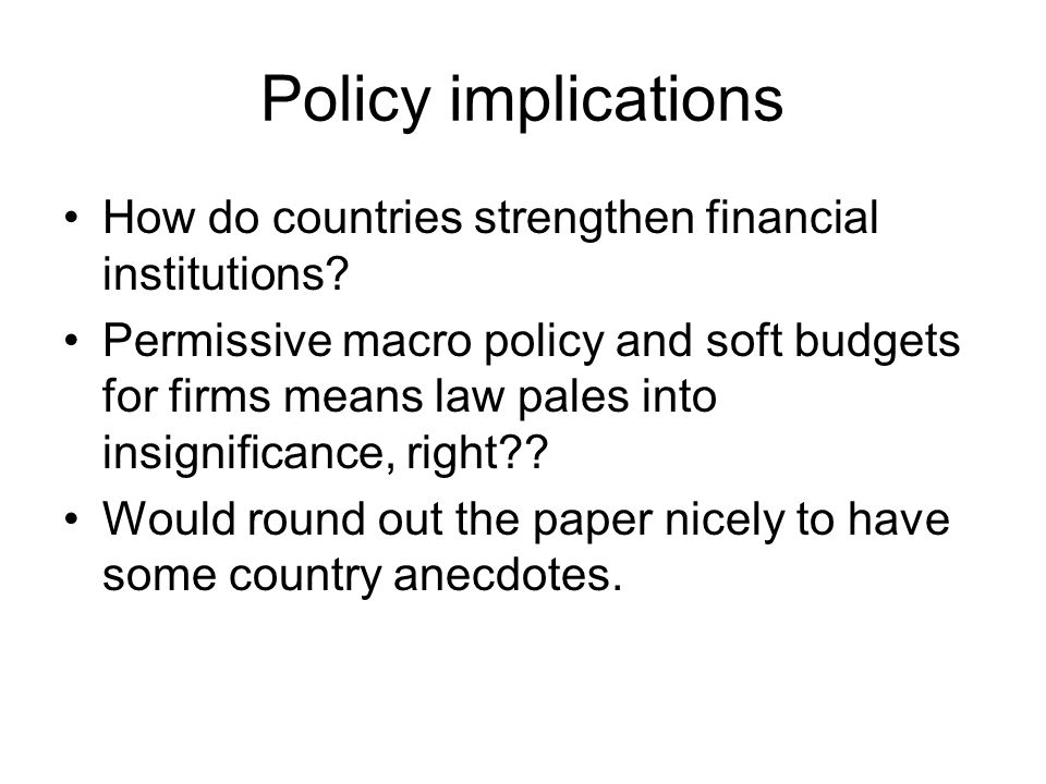 Policy implications How do countries strengthen financial institutions.
