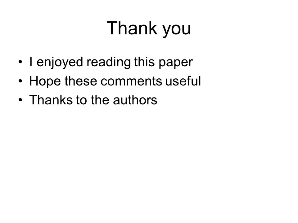 Thank you I enjoyed reading this paper Hope these comments useful Thanks to the authors