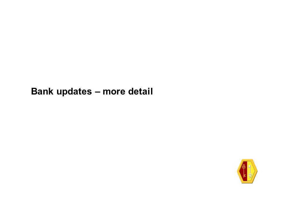 Bank updates – more detail