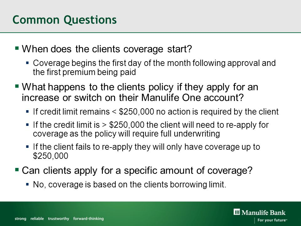 Common Questions  When does the clients coverage start.