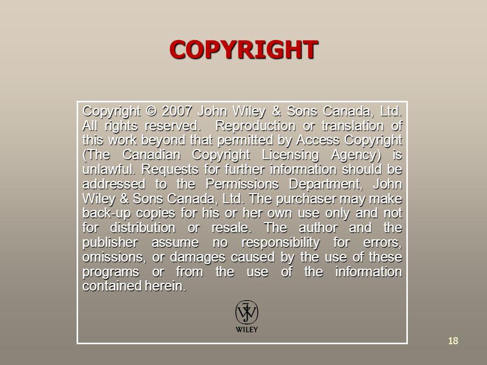 18 Copyright © 2007 John Wiley & Sons Canada, Ltd.