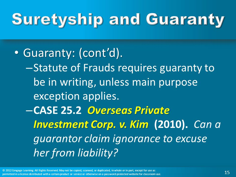 Guaranty: (cont'd). Guaranty: (cont'd). – Statute of Frauds requires guaranty to be in writing, unless main purpose exception applies. Overseas Privat