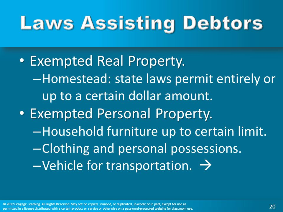 Exempted Real Property. Exempted Real Property. – Homestead: state laws permit entirely or up to a certain dollar amount. Exempted Personal Property.
