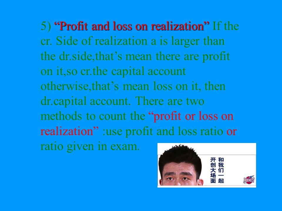 partners undertake to collect the debts on behalf of the partnership capital realization A Realization: capital A debt collect x