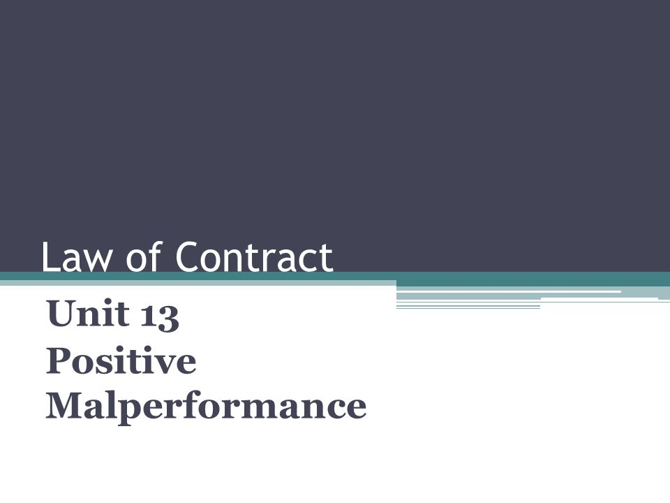 Law of Contract Unit 13 Positive Malperformance