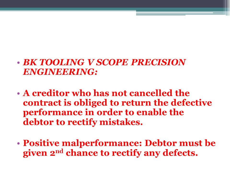 BK TOOLING V SCOPE PRECISION ENGINEERING: A creditor who has not cancelled the contract is obliged to return the defective performance in order to ena