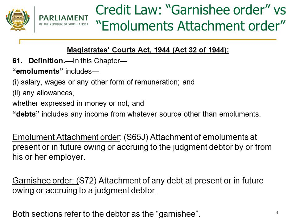 4 Credit Law: Garnishee order vs Emoluments Attachment order Magistrates Courts Act, 1944 (Act 32 of 1944): 61.