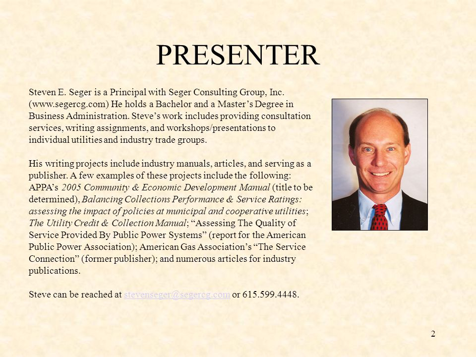 2 PRESENTER Steven E. Seger is a Principal with Seger Consulting Group, Inc.