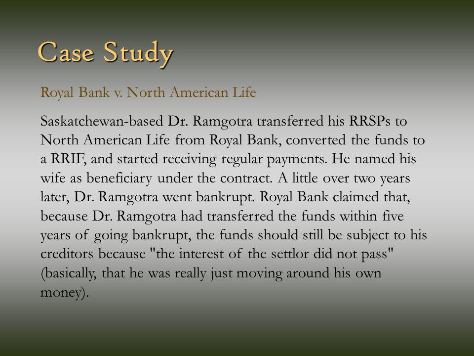 Case Study Royal Bank v. North American Life Saskatchewan-based Dr.