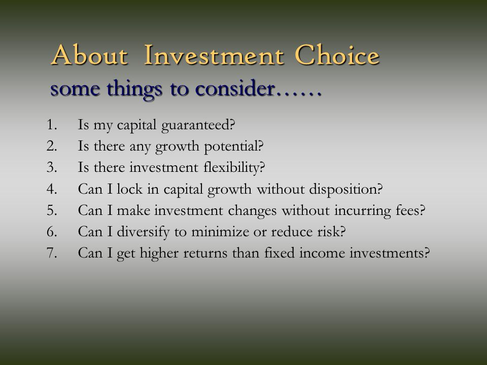 About Investment Choice some things to consider…… 1.