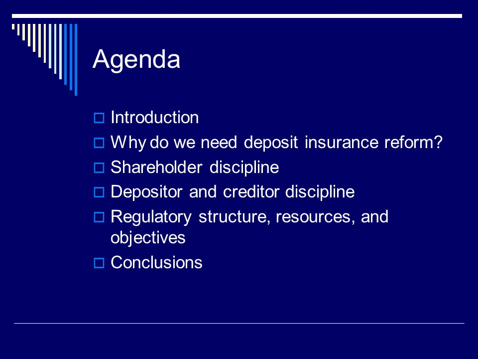 Agenda  Introduction  Why do we need deposit insurance reform.