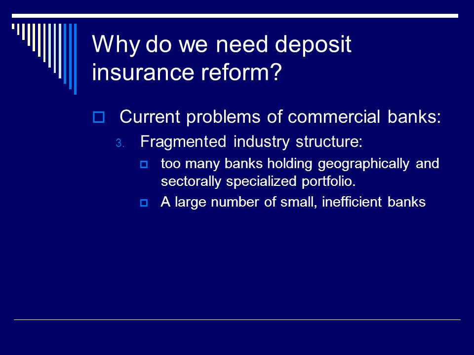 Why do we need deposit insurance reform.  Current problems of commercial banks: 3.