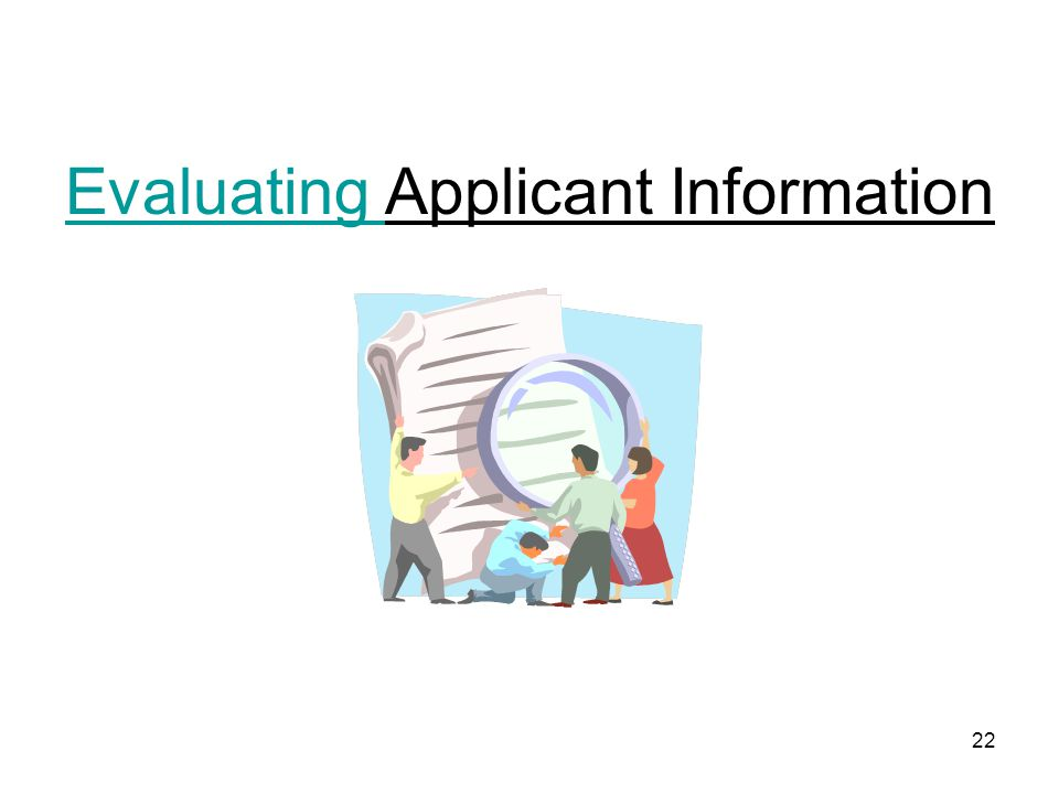 22 Evaluating Applicant Information