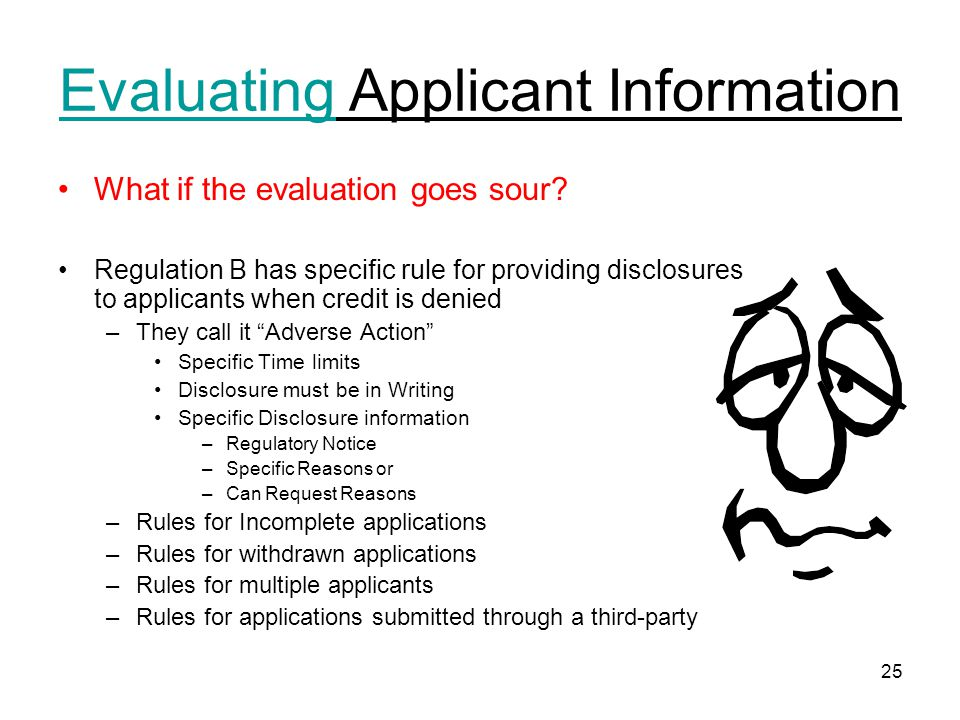 25 Evaluating Applicant Information What if the evaluation goes sour.
