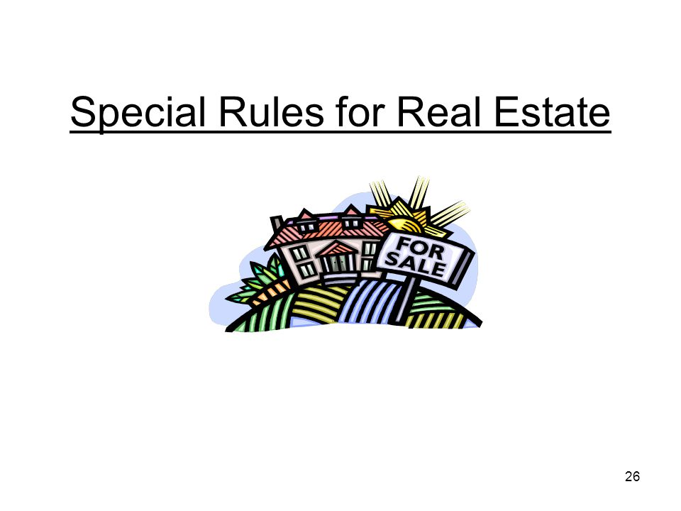 26 Special Rules for Real Estate