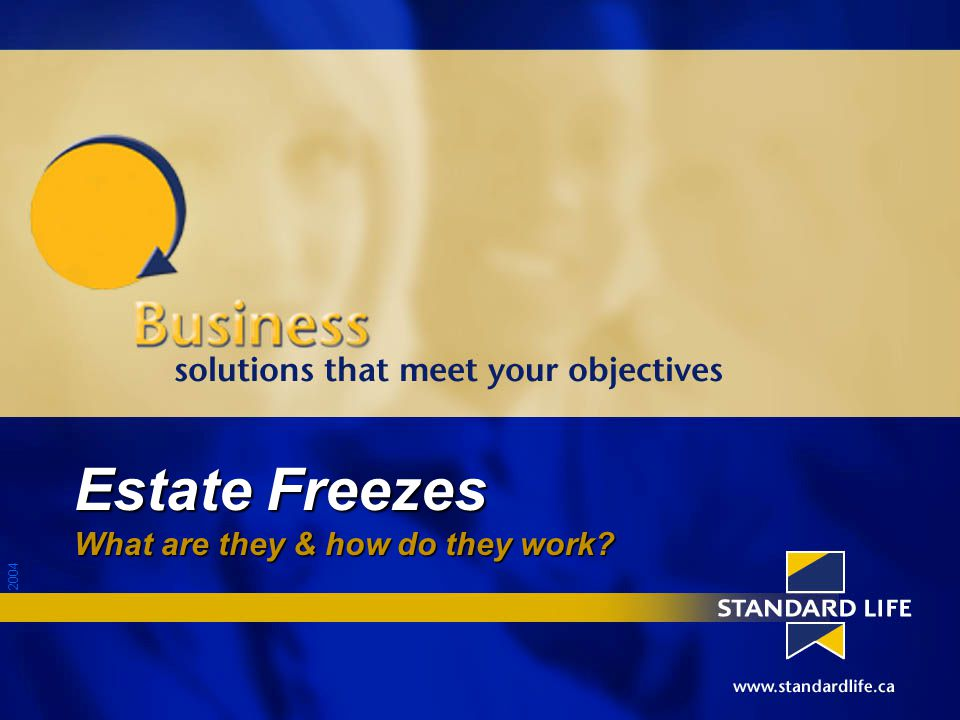 2004 What is an Estate Freeze.