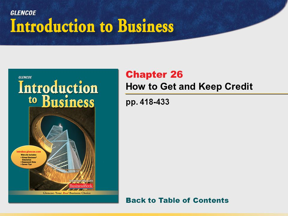 Back to Table of Contents pp. 418-433 Chapter 26 How to Get and Keep Credit