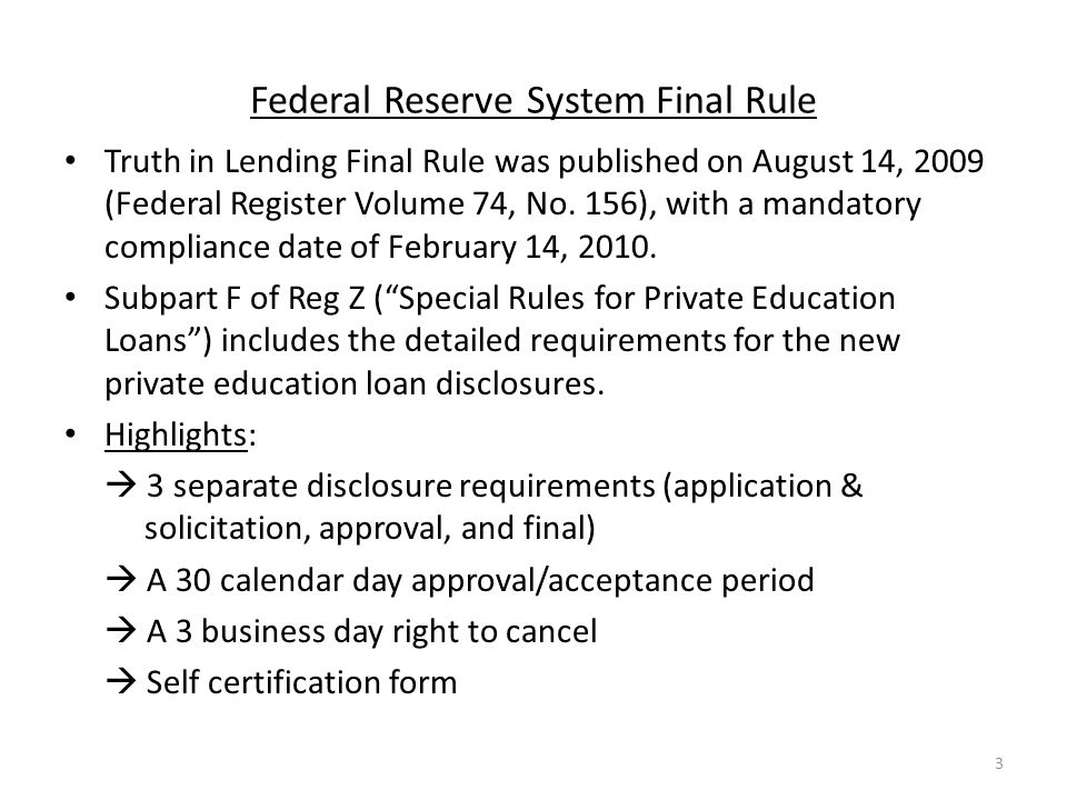 Federal Reserve System Final Rule Truth in Lending Final Rule was published on August 14, 2009 (Federal Register Volume 74, No.