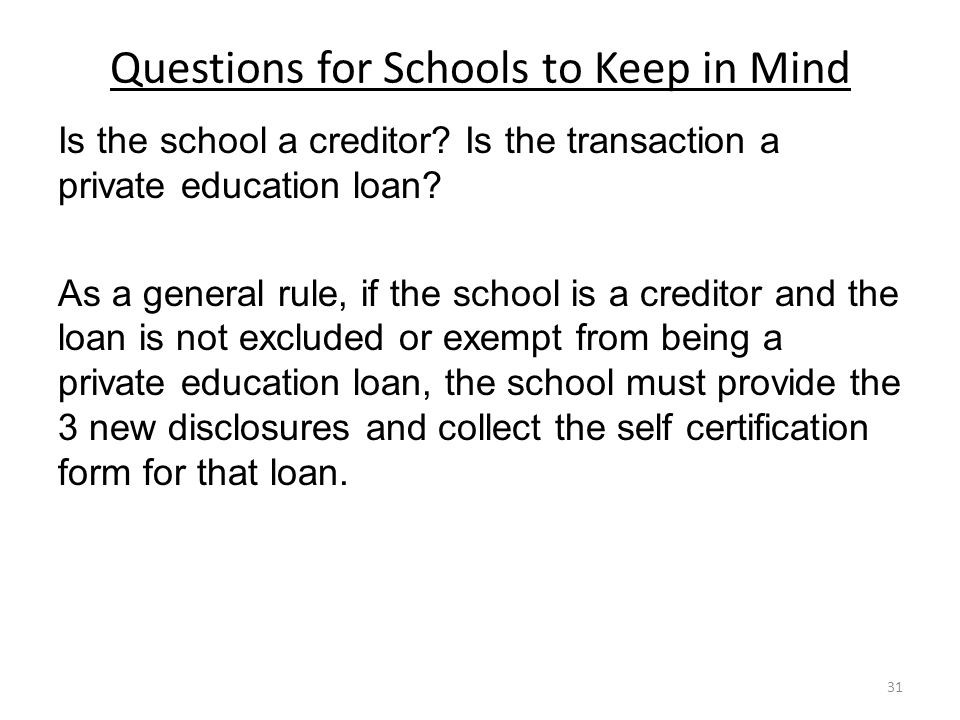 Questions for Schools to Keep in Mind Is the school a creditor.
