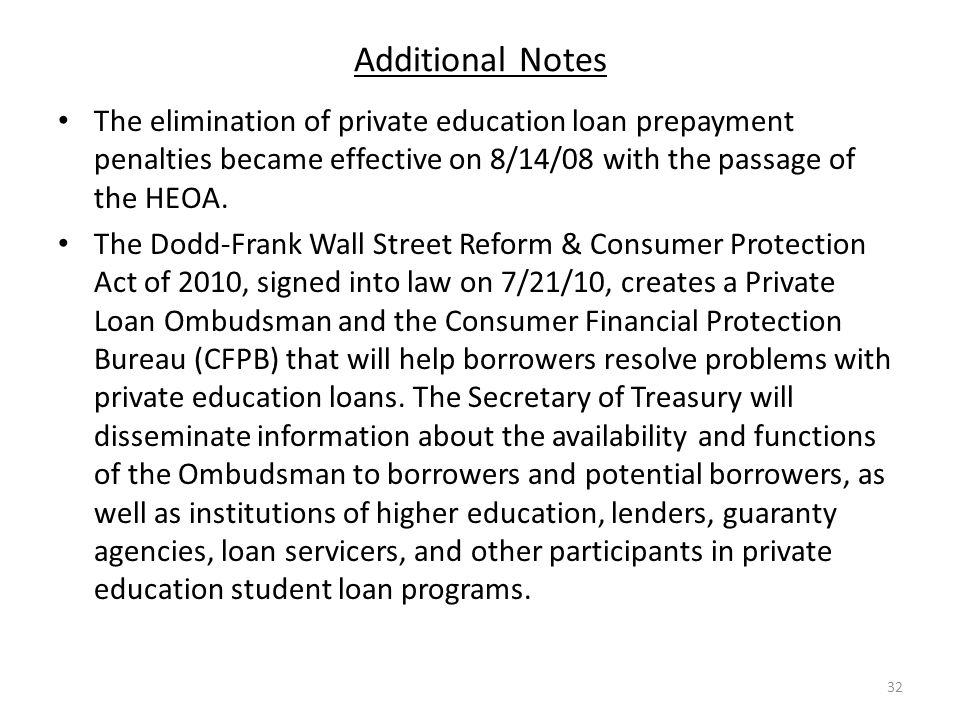 Additional Notes The elimination of private education loan prepayment penalties became effective on 8/14/08 with the passage of the HEOA.
