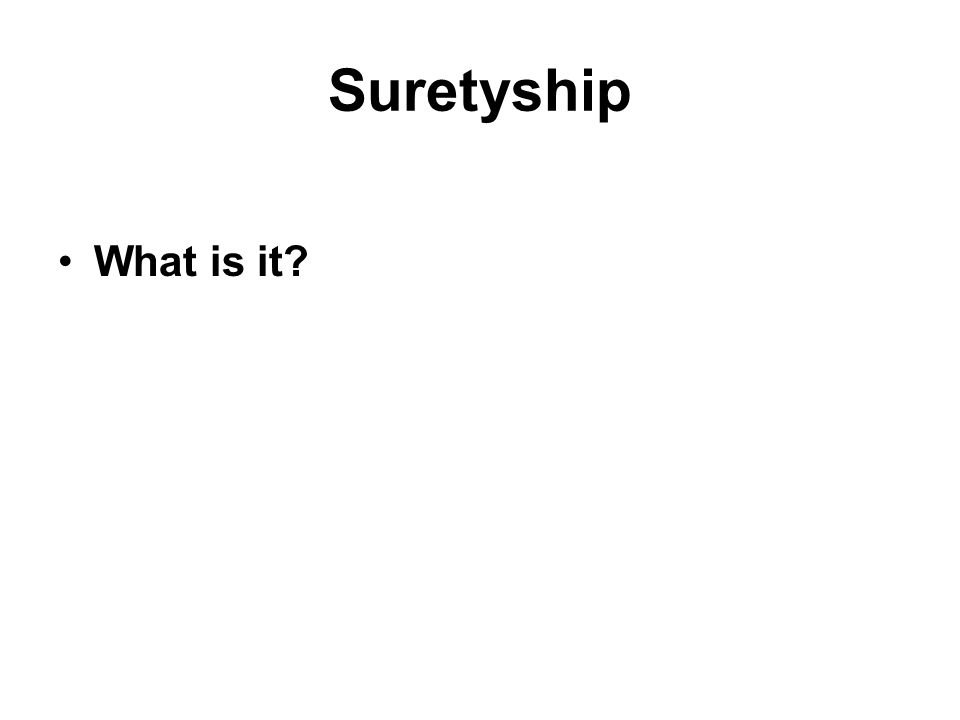 Suretyship What is it?