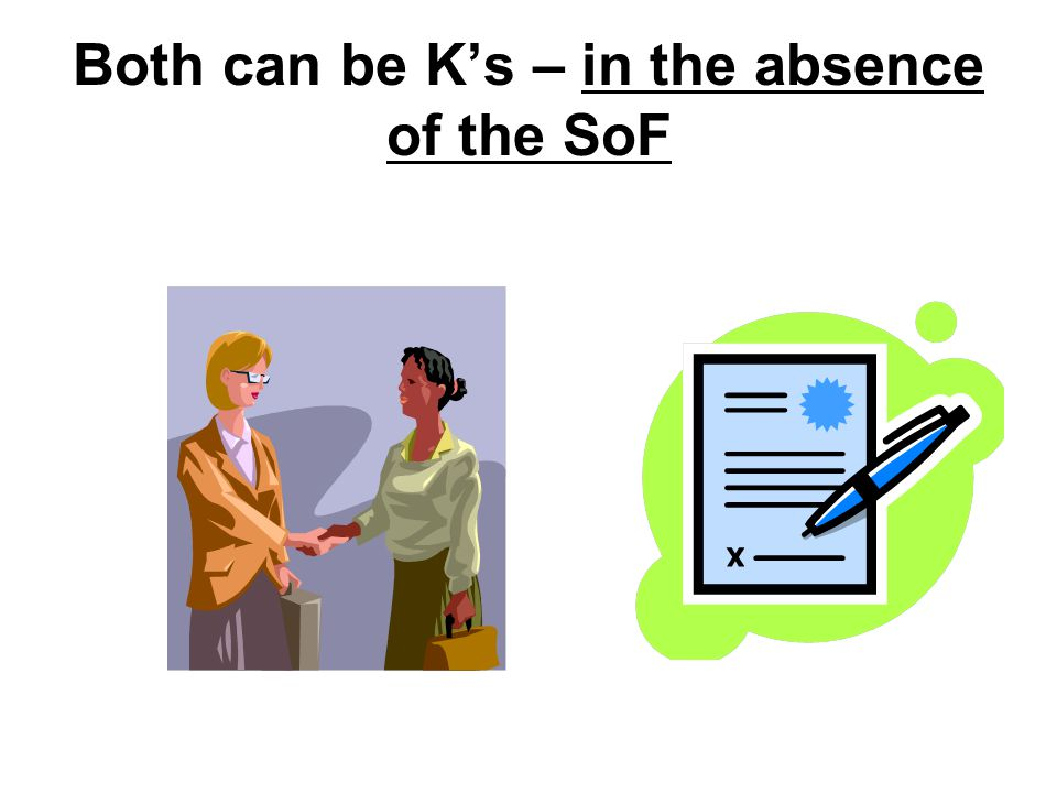 Both can be K's – in the absence of the SoF