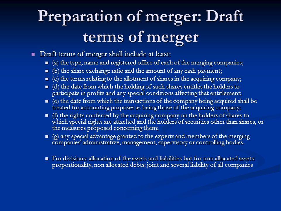 Preparation of merger: Draft terms of merger Draft terms of merger shall include at least: Draft terms of merger shall include at least: (a) the type,