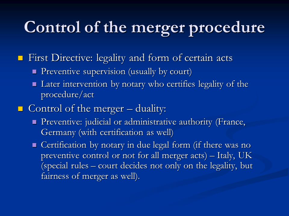 Control of the merger procedure First Directive: legality and form of certain acts First Directive: legality and form of certain acts Preventive super